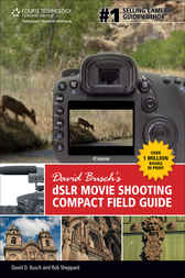 David Busch's dSLR Movie Shooting Compact Field Guide by David D. Busch