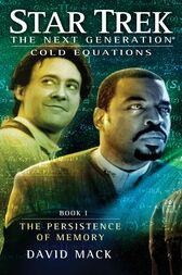 Star Trek: The Next Generation: Cold Equations: The Persistence of Memory by David Mack