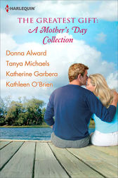 The Greatest Gift: A Mother's Day Collection by Donna Alward