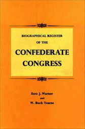 Biographical Register of the Confederate Congress by Ezra J. Warner