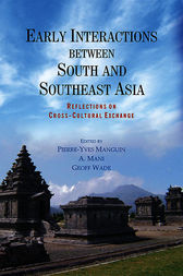 Early Interactions between South and Southeast Asia by Pierre-Yves Manguin