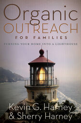 Organic Outreach for Families by Kevin & Sherry Harney