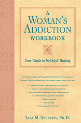 A Woman's Addiction Workbook by Lisa Najavits