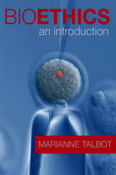 Bioethics by Marianne Talbot