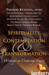 Spirituality, Contemplation, and Transformation by Thomas Keating