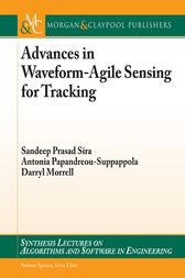 Advances in Waveform-Agile Sensing for Tracking by Sandeep Prasad Sira