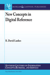 New Concepts in Digital Reference by R. David Lankes