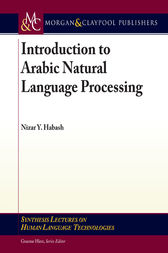 Introduction to Arabic Natural Language Processing by Nizar Y. Habash