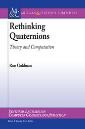 Rethinking Quaternions by Ron Goldman