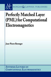 Perfectly Matched Layer (PML) for Computational Electromagnetics by Jean-Pierre Bérenger