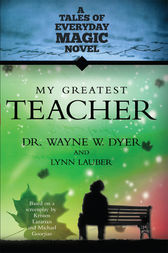 My Greatest Teacher by Wayne W. Dyer