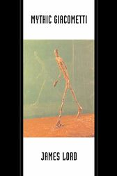 Mythic Giacometti by James Lord