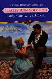 Lady Caraway's Cloak by Hayley Ann Solomon