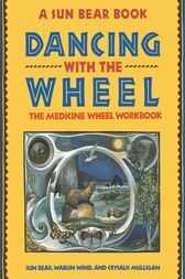 Dancing with the Wheel by Sun Bear