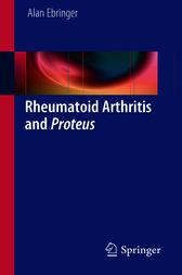 Rheumatoid Arthritis and Proteus by Alan Ebringer