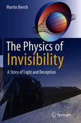 The Physics of Invisibility by Martin Beech