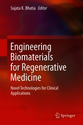 Engineering Biomaterials for Regenerative Medicine by Sujata K. Bhatia