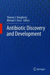 Antibiotic Discovery and Development by Thomas J. Dougherty