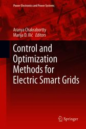 Control and Optimization Methods for Electric Smart Grids by Marija D. Ilic