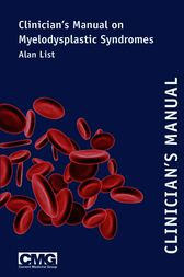 Clinician&#146;s Manual on Myelodysplastic Syndromes