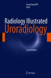 Radiology Illustrated: Uroradiology by Seung Hyup Kim
