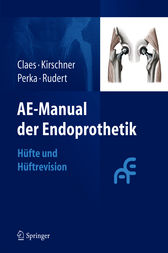 AE-Manual der Endoprothetik by Lutz Claes