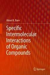 Specific Intermolecular Interactions of Organic Compounds by Alexei K. Baev