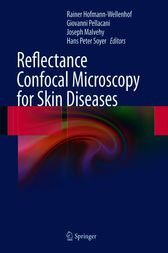 Reflectance Confocal Microscopy for Skin Diseases by Rainer Hofmann-Wellenhof