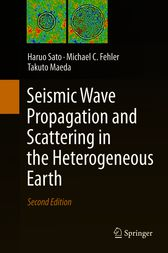 Seismic Wave Propagation and Scattering in the Heterogeneous Earth by Haruo Sato