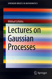 Lectures on Gaussian Processes by Mikhail Lifshits
