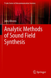 Analytic Methods of Sound Field Synthesis by Jens Ahrens