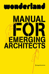 Wonderland Manual for Emerging Architects by Wonderland;  Silvia Forlati;  Anne Isopp