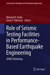 Role of Seismic Testing Facilities in Performance-Based Earthquake Engineering by Michael N Fardis