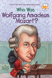 Who Was Wolfgang Amadeus Mozart? by Yona Zeldis McDonough