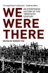 We Were There by Robert Fox
