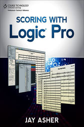 Scoring with Logic Pro by Jay Asher