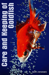 Aquarium Care of Goldfish by David E. Boruchowitz