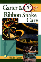 Quick & Easy Garter & Ribbon Snake Care by Philip Purser