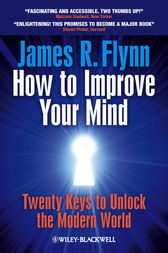 How To Improve Your Mind by James R. Flynn