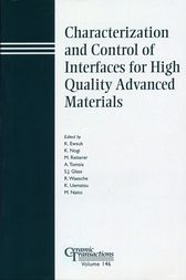 Characterization and Control of Interfaces for High Quality Advanced Materials by Kevin Ewsuk