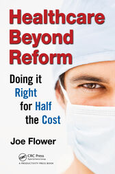 Healthcare Beyond Reform by Joe Flower
