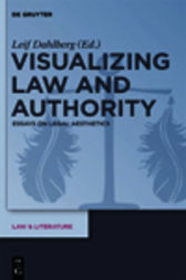 Visualizing Law and Authority by Leif Dahlberg