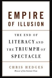 Empire of Illusion by Chris Hedges