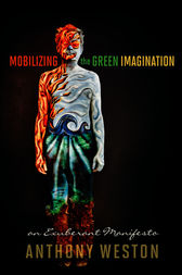 Mobilizing the Green Imagination by Anthony Weston
