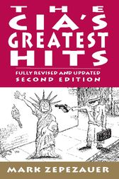 The CIA's Greatest Hits by Mark Zepezauer