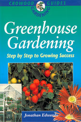 Greenhouse Gardening by Jonathan Edwards