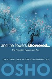 And the Flowers Showered by Osho; Osho International Foundation