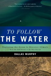 To Follow the Water by Dallas Murphy