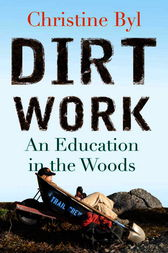 Dirt Work by Christine Byl