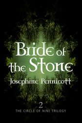 Bride of the Stone: Circle of Nine Trilogy 2 by Josephine Pennicott